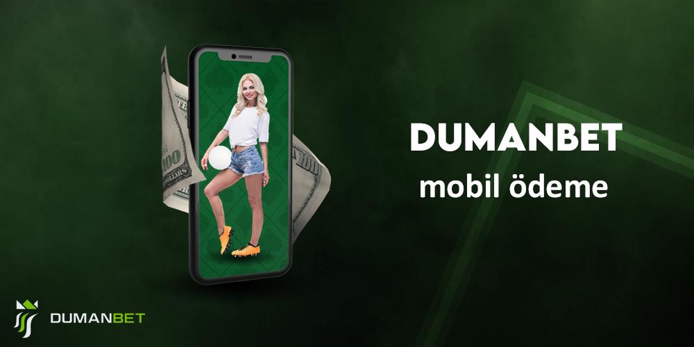 Dumanbet mobil ödeme
